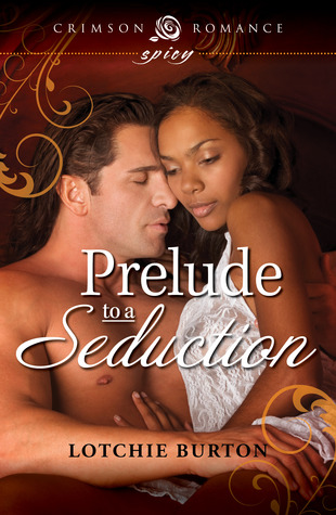 Prelude to a Seduction - Lotchie Burton